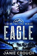 Eagle: A Linear Tactical Romantic Suspense Standalone Kindle Edition