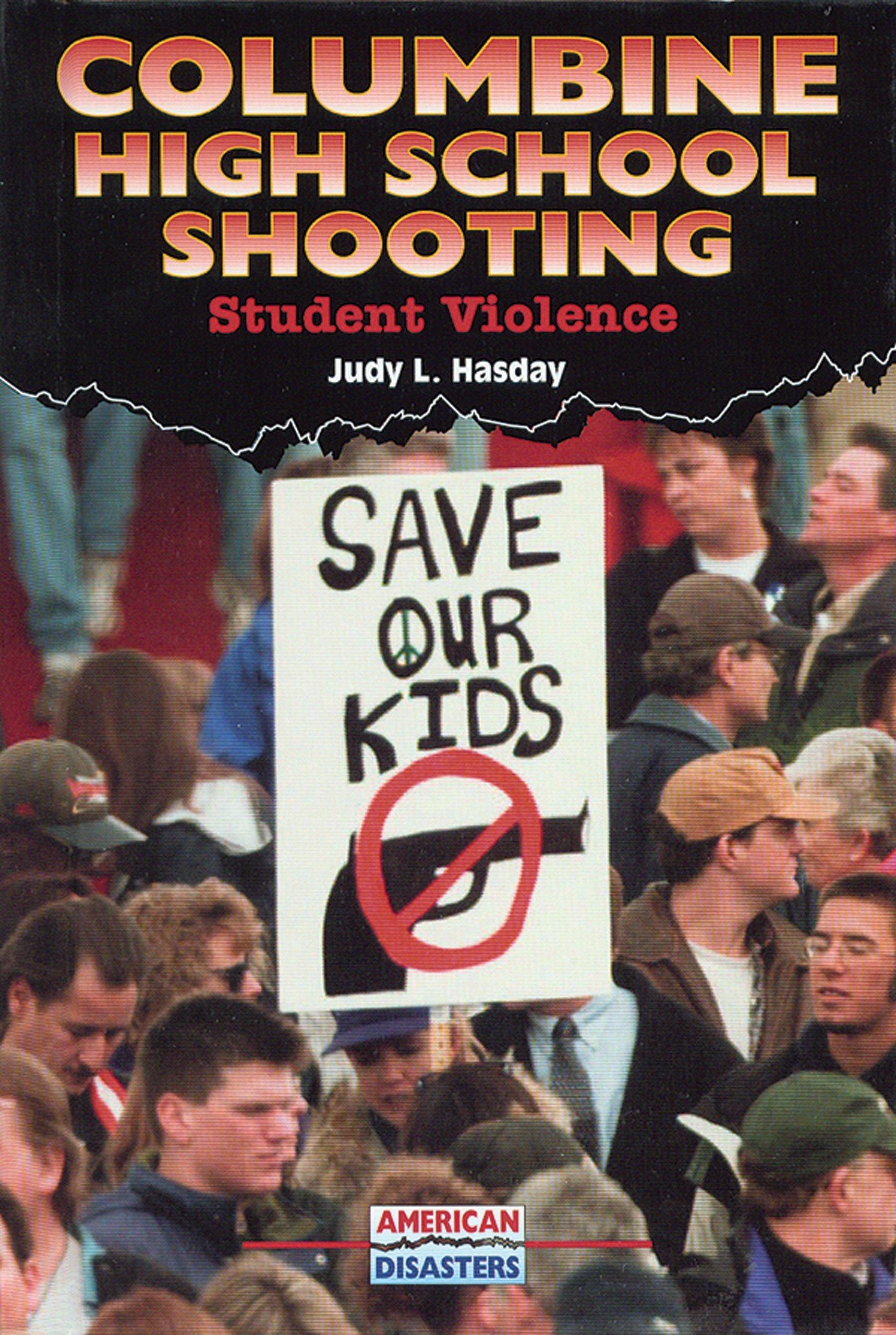 Amazon: Columbine High School Shooting: Student Violence (american  Disasters) (9780766017825): Judy L Hasday: Books