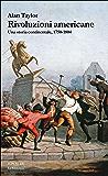 Rivoluzioni americane: Una storia continentale, 1750-1804 (La biblioteca Vol. 34)