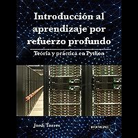 Introducción al aprendizaje por refuerzo profundo: Teoría y práctica en Python (Spanish Edition)