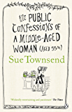 The Public Confessions of a Middle-Aged Woman: (Aged 55 2/3)