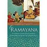 O Ramayana: O Clássico poema épico indiano recontado em prosa por William Buck