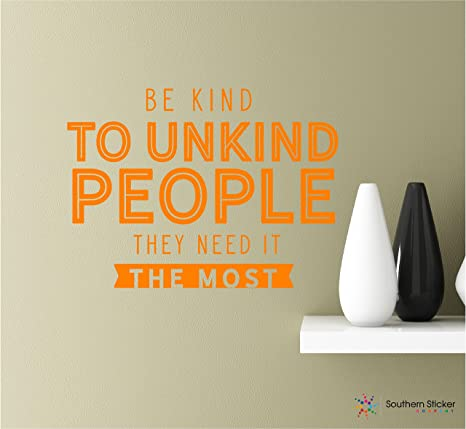 Amazoncom Be Kind To Unkind People They Need It The Most 22x162