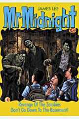 Mr Midnight #72: Revenge Of The Zombies; Don't Go Down To The Basement! Kindle Edition