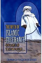 The Myth of Islamic Tolerance: How Islamic Law Treats Non-Muslims Hardcover