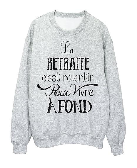 Sweat Shirt Citation Retraite C Est Ralentir Pour Vivre A