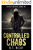 Controlled Chaos (Deadly Dreams Trilogy Book 1)