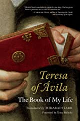 Teresa of Avila: The Book of My Life Kindle Edition