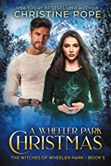 A Wheeler Park Christmas (The Witches of Wheeler Park Book 5) Kindle Edition