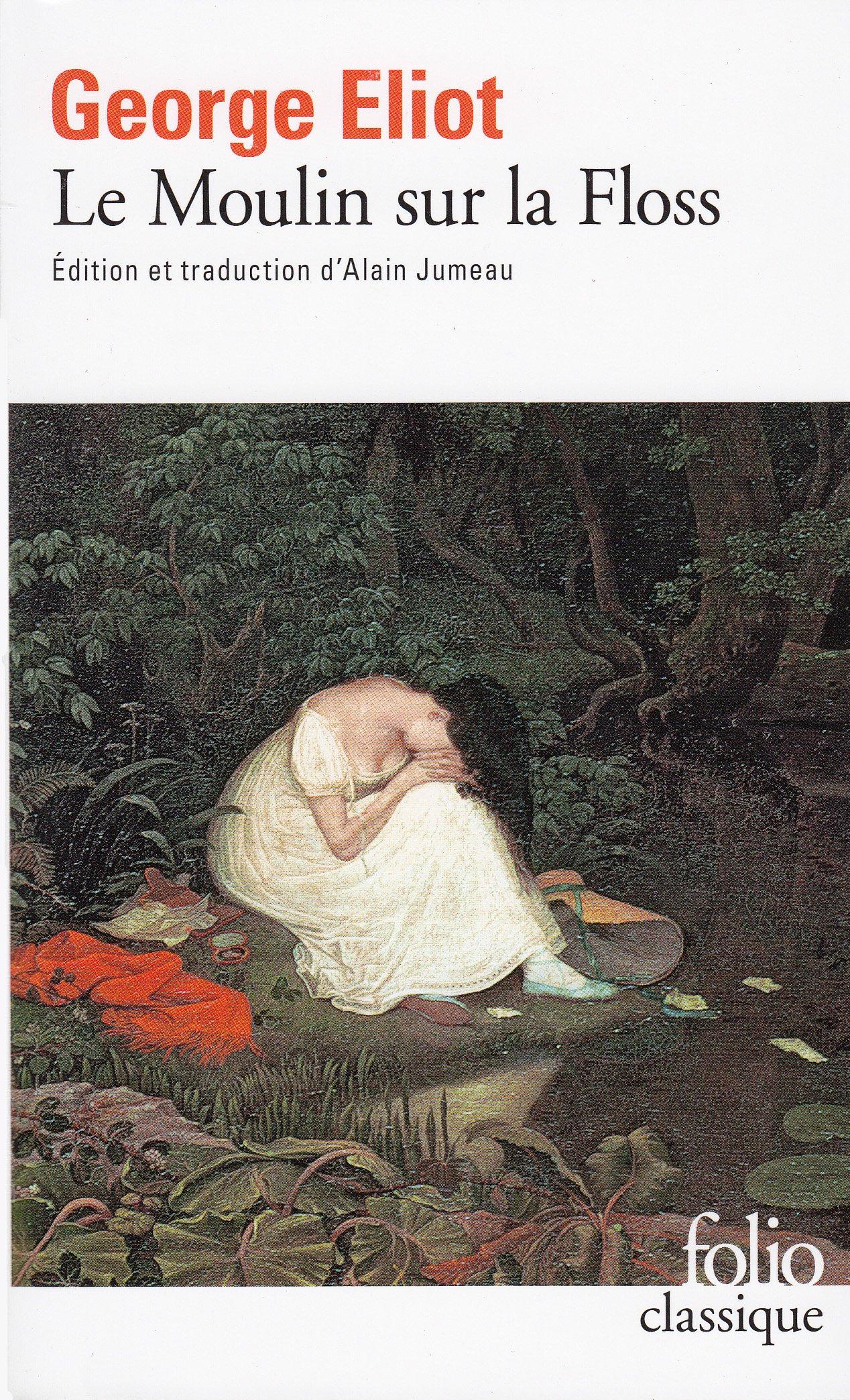 Le Moulin sur la Floss (Anglais) Poche – 13 février 2003 George Eliot Alain Jumeau Folio 2070426270
