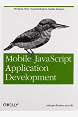 Mobile JavaScript Application Development: Bringing Web Programming to Mobile Devices Paperback