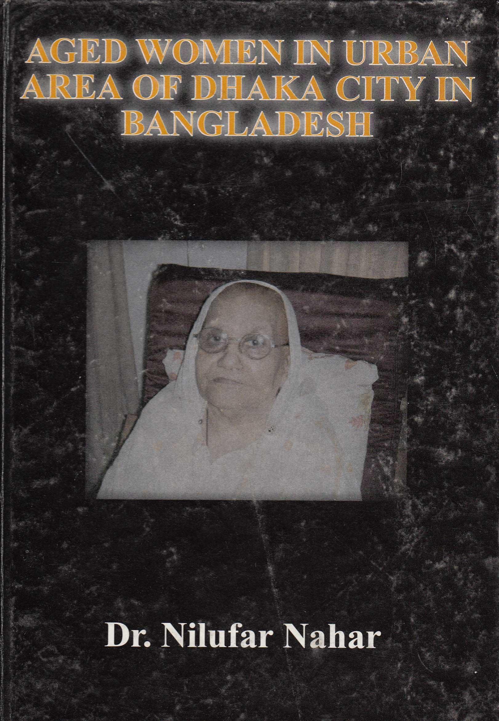 Read Online Aged Women in Urban Area of Dhaka City in Bangladesh pdf