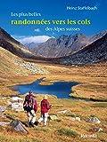 Les Plus Belles Randonnées Vers les Cols des Alpes Suisses