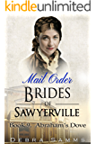 MAIL ORDER BRIDE: Abraham's Dove - Clean Historical Western Romance (Sawyerville Mail Order Brides Book 9)