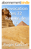 L'invocation des 72 Rayons de Râ