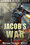 Jacob's War (Tales of Cinnamon City Book 6)
