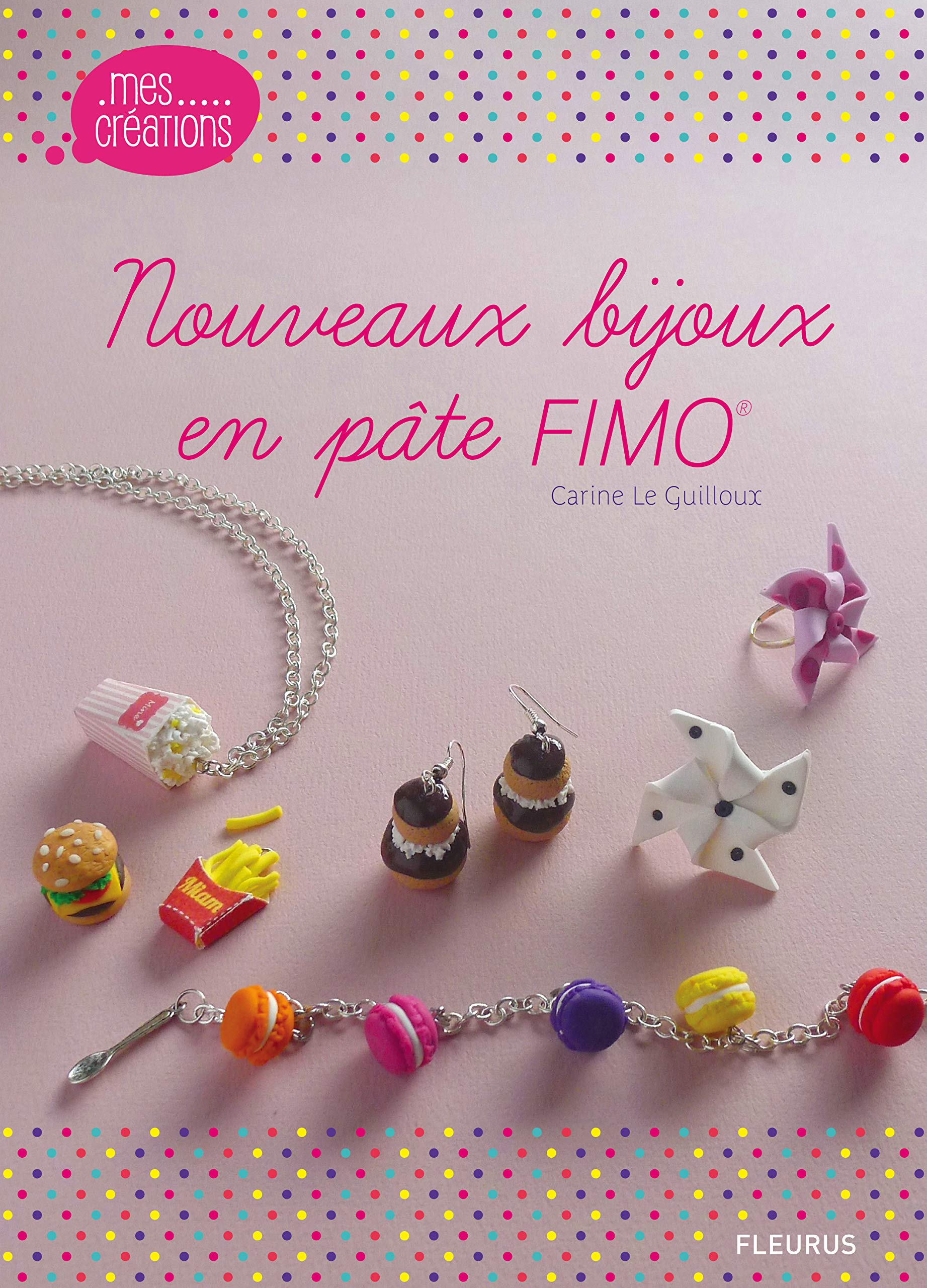 Nouveaux Bijoux En Pate Fimo Amazon Fr Le Guilloux Carine Eve Lea Besse Fabrice Livres