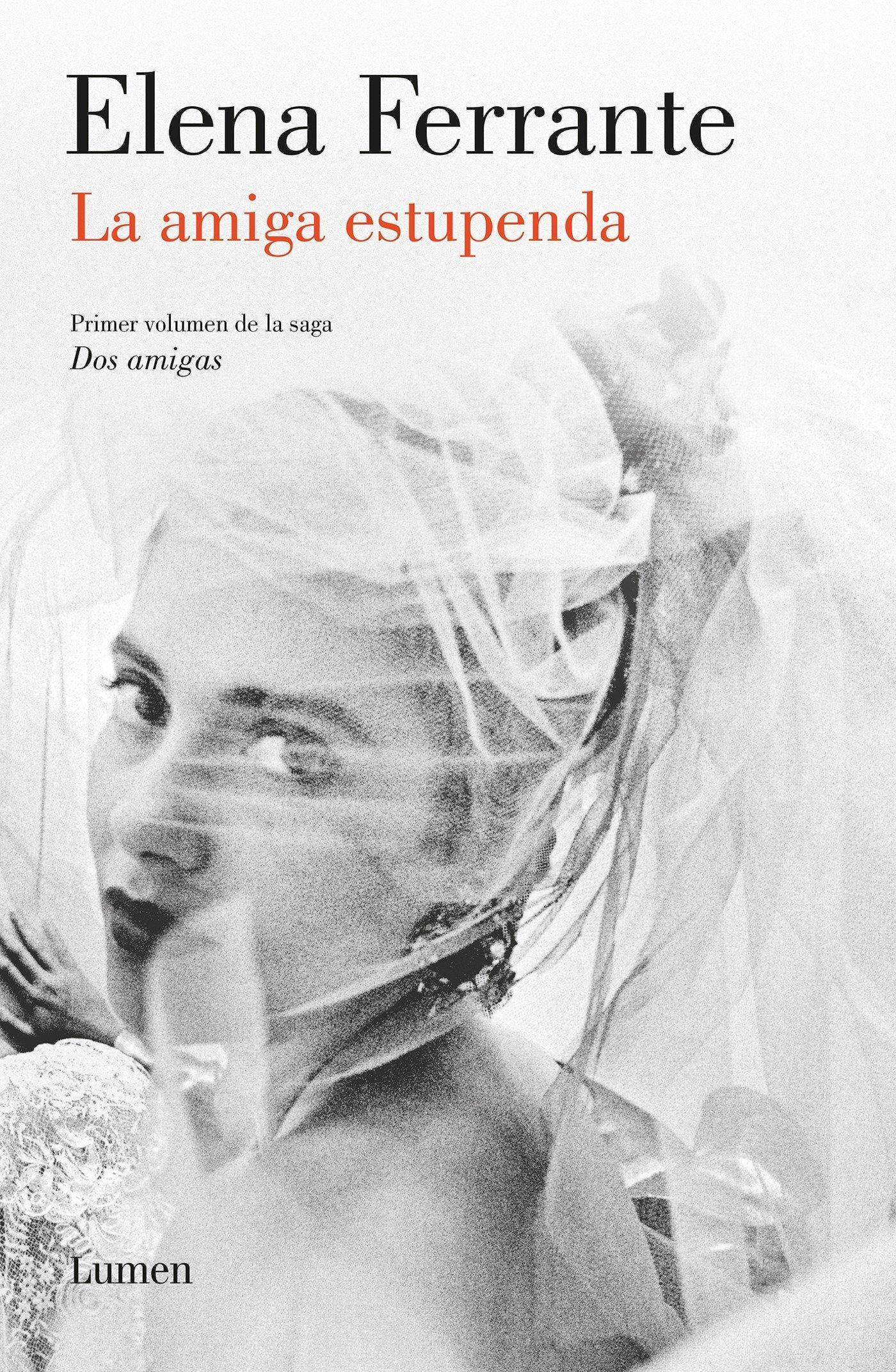 La amiga estupenda (Dos amigas 1)  / My Brilliant Friend: Neapolitan Novels, Book One (Dos Amigas / Neapolitan Novels)