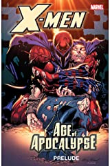 X-Men: Prelude to Age of Apocalypse: Age of Apocalypse Prelude (X-Men: The Complete Age of Apocalypse Epic) Kindle Edition