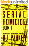 Serial Homicide 1 - Ted Bundy, Jeffrey Dahmer & more (Notorious Serial Killers) (English Edition)