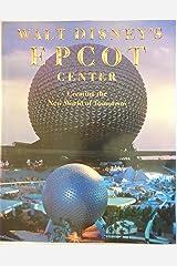 Walt Disney's Epcot Center: Creating the New World of Tomorrow Hardcover