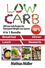 Low Carb Recipes: 300 Low Carb Recipes for Permanent Weight Loss Success Kindle Edition