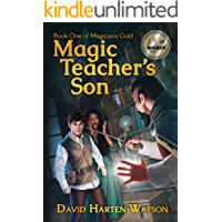 Magic Teacher's Son: Book One of the Magicians Gold Series