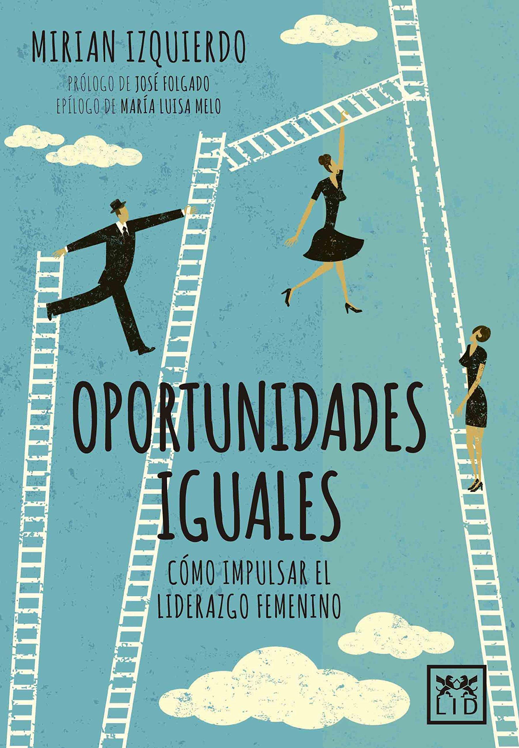 Amazon.com: Oportunidades iguales: Cómo impulsar el liderazgo femenino (Acción empresarial) (Spanish Edition) (9788416624935): Mirian Izquierdo: Books