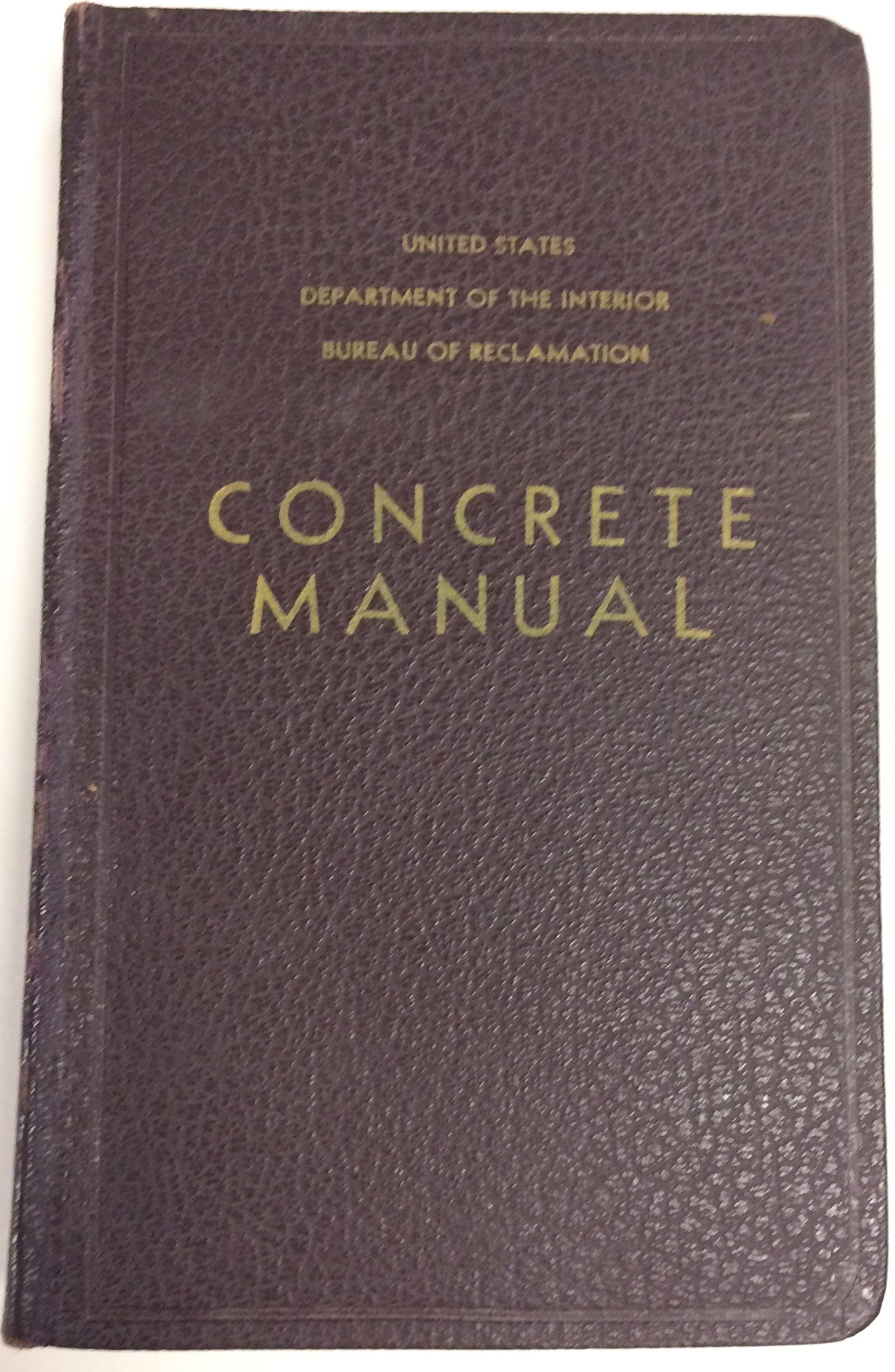 Concrete Manual, a Manual for the Control of Concrete Construction, Stated 1st Edition, Buffalo Seal on Title Page, 1938