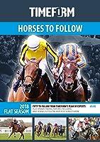 TIMEFORM HORSES TO FOLLOW 2018 FLAT 2018: A