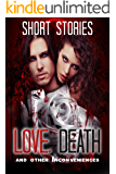 Love, Death, and Other Inconveniences: Short Horror Stories