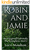 Robin and Jamie: An Original Fairytale