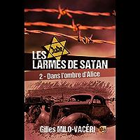 Les Larmes de Satan - Tome 2: Dans l'ombre d'Alice