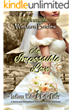 An Impossible Love (Inspirational Western Brides Book 1)