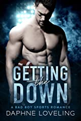 Getting the DOWN (A Bad Boy Sports Romance) (Springville Rockets) Kindle Edition
