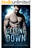 Getting the DOWN (A Bad Boy Sports Romance): (Springville Rockets, Book 1)