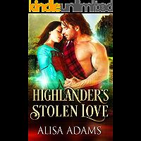 Highlander's Stolen Love: A Medieval Scottish Historical Highland Romance Book