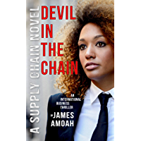 Devil In The Chain: A Supply Chain Management Business Thriller (English Edition)