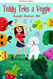 Teddy Tries a Veggie (Smartee Plate Book 1)