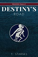 Destiny's Road (Destiny Saga Book 1) Kindle Edition