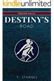 Destiny's Road (Destiny Saga Book 1)