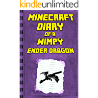 Minecraft: Diary of a Wimpy Ender Dragon: Legendary Minecraft Diary. An Unnoficial Minecraft Book for Kids (Minecraft Books, Minecraft Books For Kids)