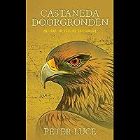 Castaneda Doorgronden: Inzicht in Carlos Castaneda