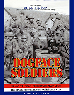 Amazon history of the third infantry division in world war ii dogface soldiers the story of b company 15th regiment 3rd infantry division from fandeluxe Choice Image