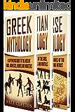 Mythology: A Captivating Guide to Greek Mythology, Egyptian Mythology, and Norse Mythology (Norse Mythology - Egyptian Mythology - Greek Mythology Book 4)