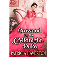 Crowned by the Midnight Duke: A Historical Regency Romance Novel (English Edition)