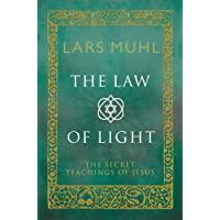 Law of Light: The Secret Teachings of Jesus