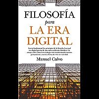 Filosofía para la Era Digital (Filosofía y pensamiento)