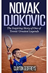 Novak Djokovic: The Inspiring Story of One of Tennis' Greatest Legends (Tennis Biography Books) Kindle Edition