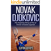Novak Djokovic: The Inspiring Story of One of Tennis' Greatest Legends (Tennis Biography Books) (English Edition)